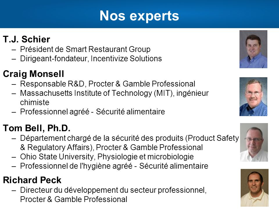Nos experts T.J. Schier Craig Monsell Tom Bell, Ph.D. Richard Peck