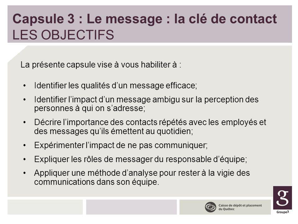 Capsule 3 : Le message : la clé de contact LES OBJECTIFS