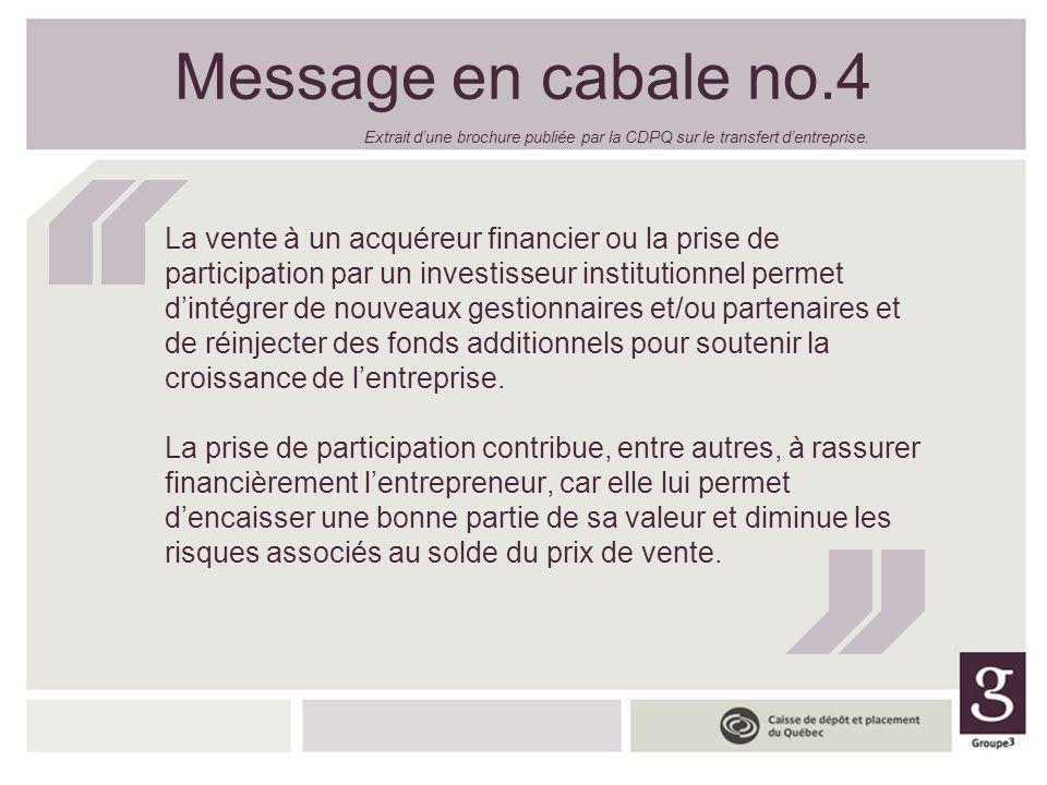 Message en cabale no.4 Extrait d'une brochure publiée par la CDPQ sur le transfert d'entreprise.