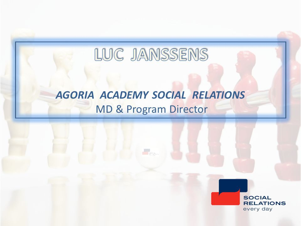 LUC JANSSENS AGORIA ACADEMY SOCIAL RELATIONS MD & Program Director