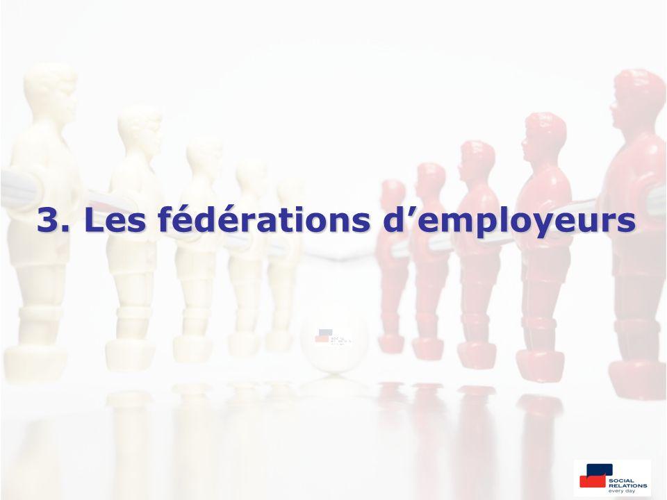 3. Les fédérations d'employeurs