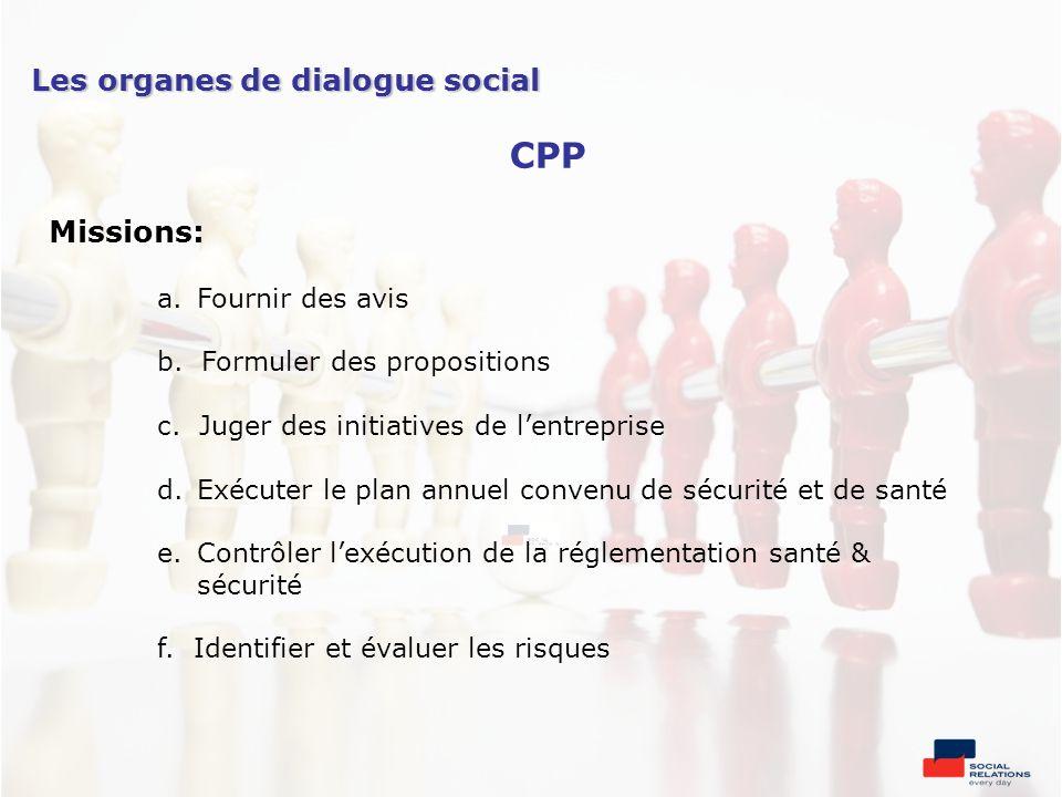 CPP Les organes de dialogue social Missions: Fournir des avis