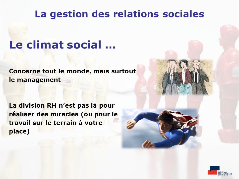 Le climat social … La gestion des relations sociales
