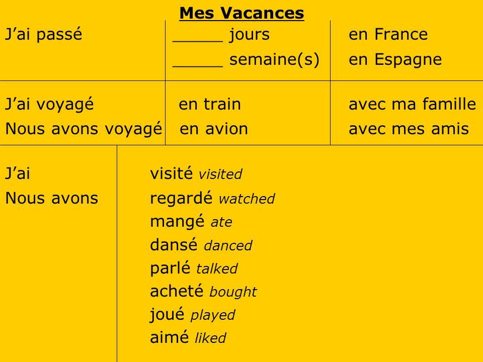 J'ai passé _____ jours en France _____ semaine(s) en Espagne