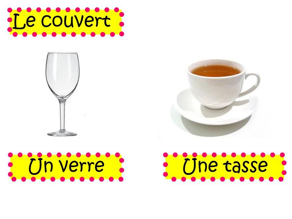 Le couvert Un verre Une tasse