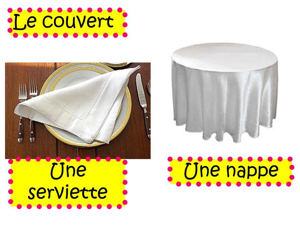 Le couvert Une serviette Une nappe
