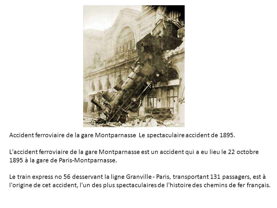 Accident ferroviaire de la gare Montparnasse Le spectaculaire accident de 1895.