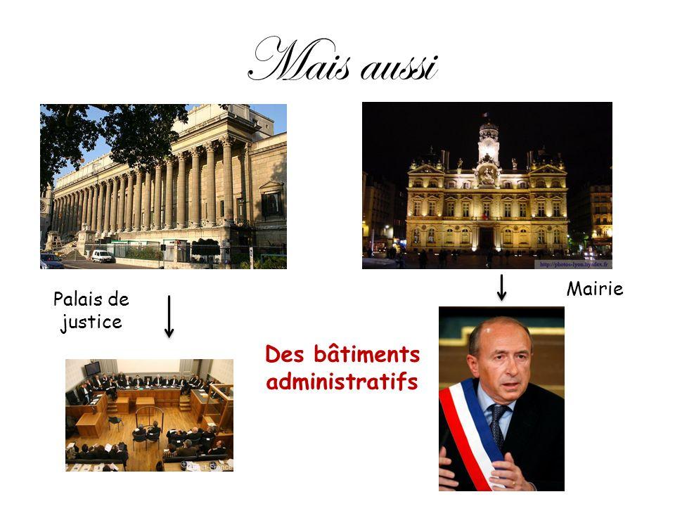 Des bâtiments administratifs