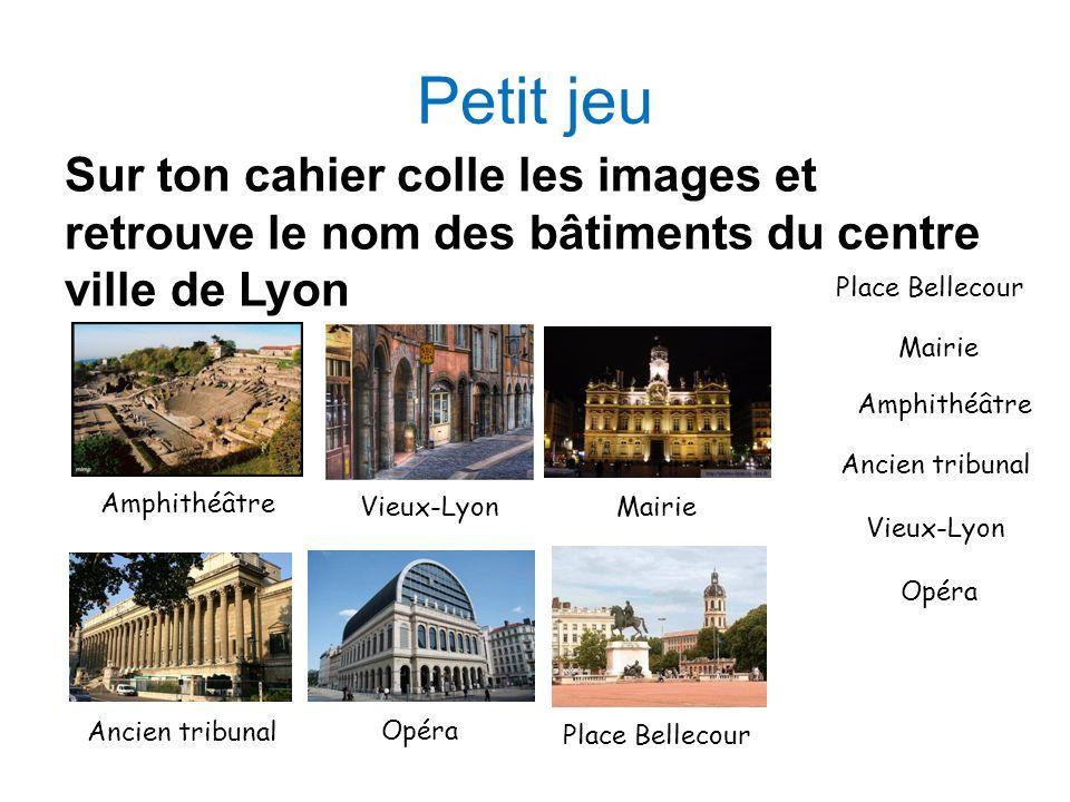 Petit jeu Sur ton cahier colle les images et retrouve le nom des bâtiments du centre ville de Lyon.