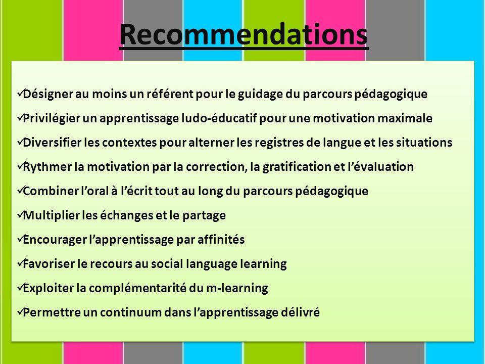 Recommendations Désigner au moins un référent pour le guidage du parcours pédagogique.