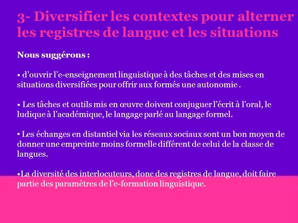 3- Diversifier les contextes pour alterner les registres de langue et les situations