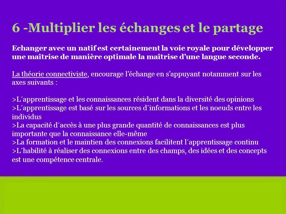 6 -Multiplier les échanges et le partage