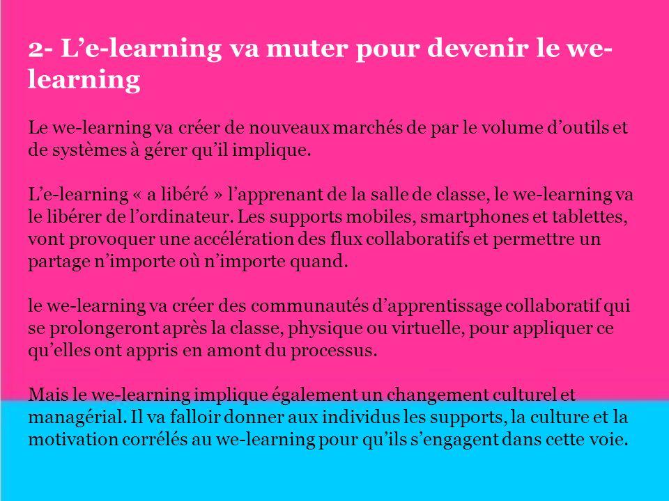 2- L'e-learning va muter pour devenir le we-learning