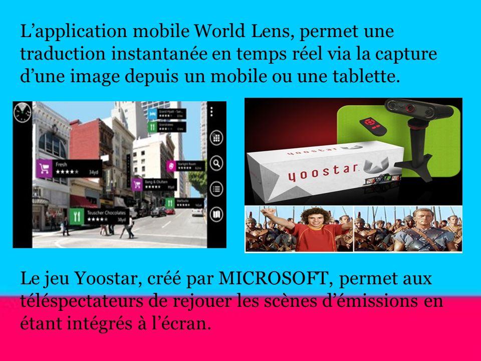 L'application mobile World Lens, permet une traduction instantanée en temps réel via la capture d'une image depuis un mobile ou une tablette.