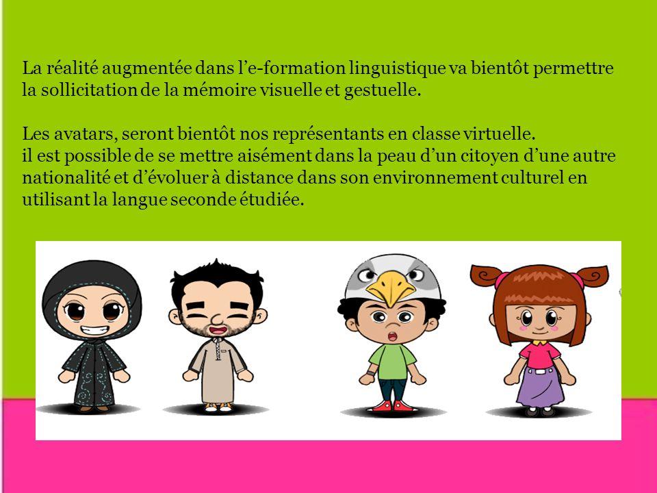 La réalité augmentée dans l'e-formation linguistique va bientôt permettre la sollicitation de la mémoire visuelle et gestuelle.