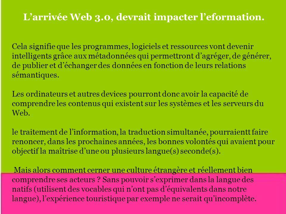 L'arrivée Web 3.0, devrait impacter l'eformation.