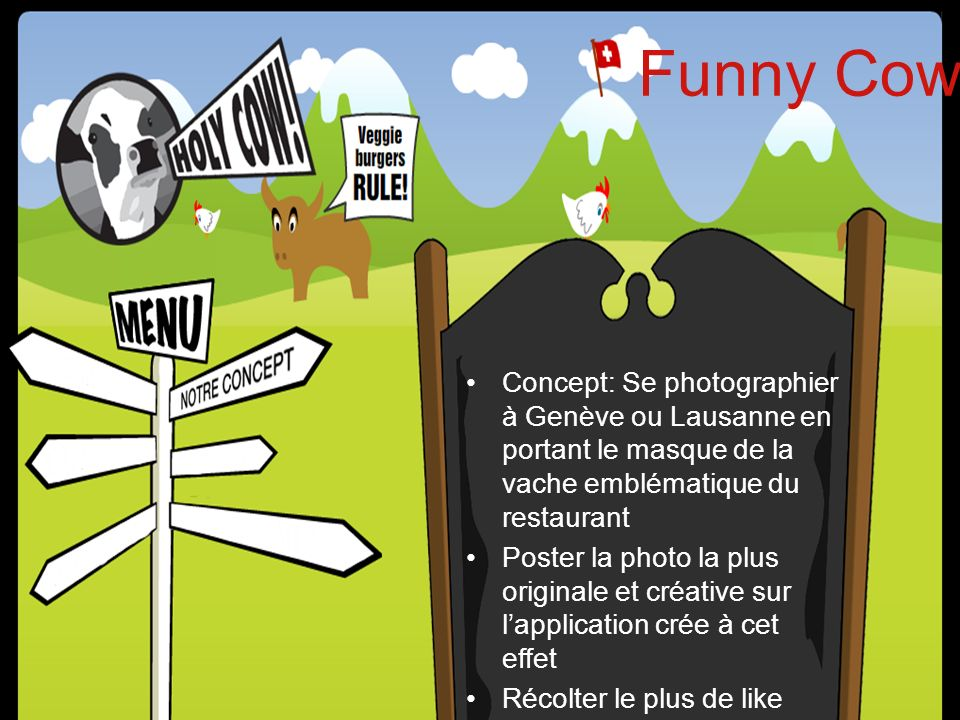Funny Cow Concept: Se photographier à Genève ou Lausanne en portant le masque de la vache emblématique du restaurant.