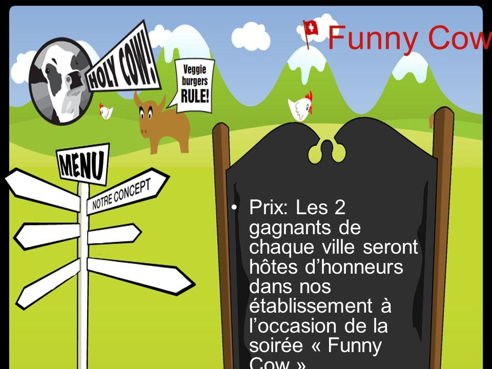 Funny Cow Prix: Les 2 gagnants de chaque ville seront hôtes d'honneurs dans nos établissement à l'occasion de la soirée « Funny Cow ».
