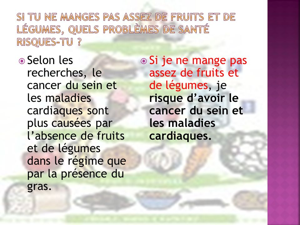 Si tu ne manges pas assez de fruits et de légumes, quels problèmes de santé risques-tu