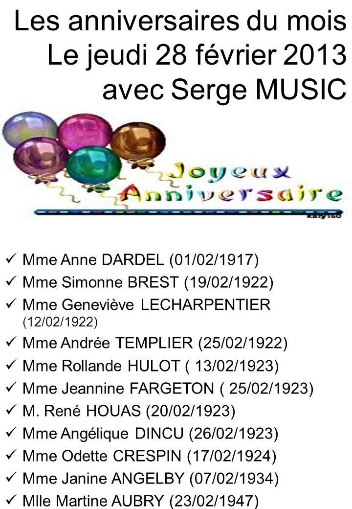 Les anniversaires du mois Le jeudi 28 février 2013 avec Serge MUSIC