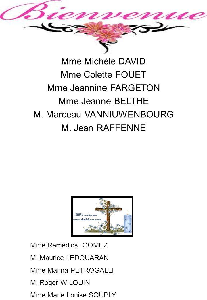 Mme Michèle DAVID Mme Colette FOUET Mme Jeannine FARGETON Mme Jeanne BELTHE M. Marceau VANNIUWENBOURG M. Jean RAFFENNE