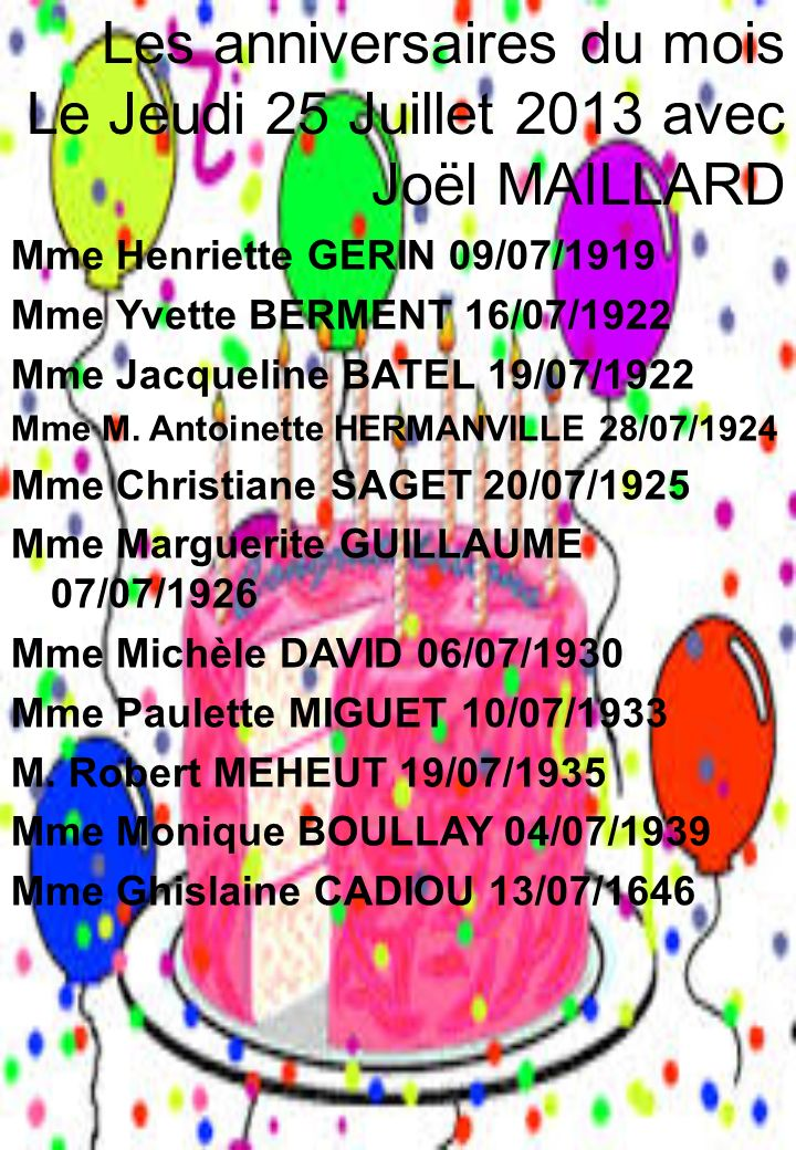 Les anniversaires du mois Le Jeudi 25 Juillet 2013 avec Joël MAILLARD