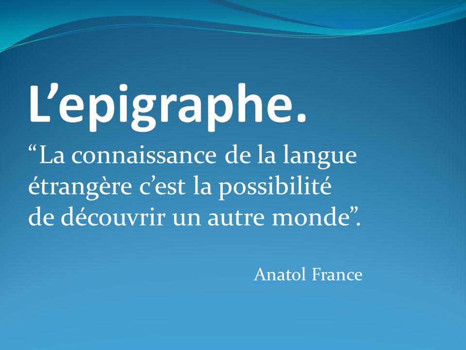 La connaissance de la langue étrangѐre c'est la possibilité