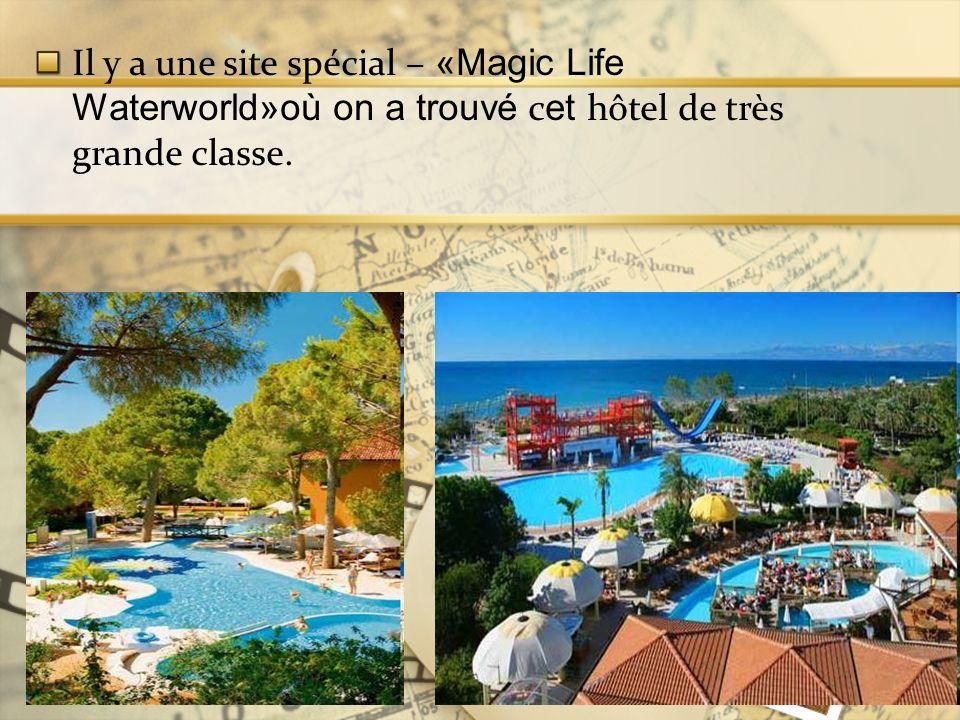 Il y a une site spécial – «Magic Life Waterworld»où on a trouvé cet hôtel de très grande classe.