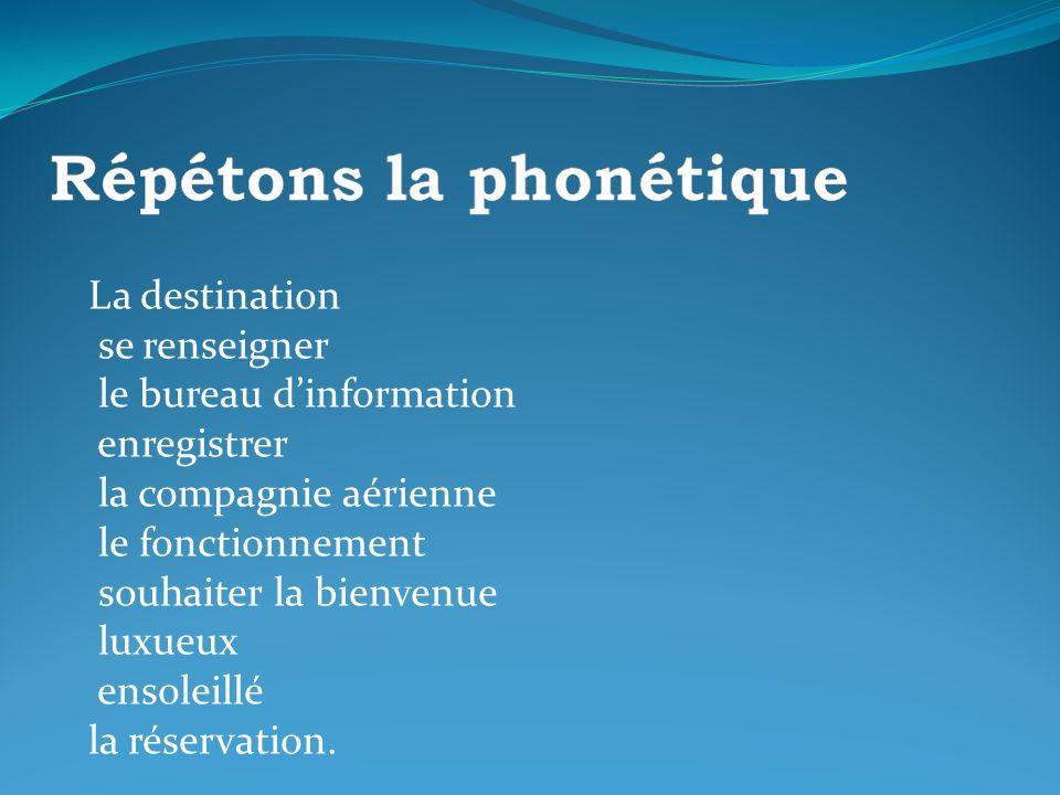 La destination se renseigner. le bureau d'information. enregistrer. la compagnie aérienne. le fonctionnement.