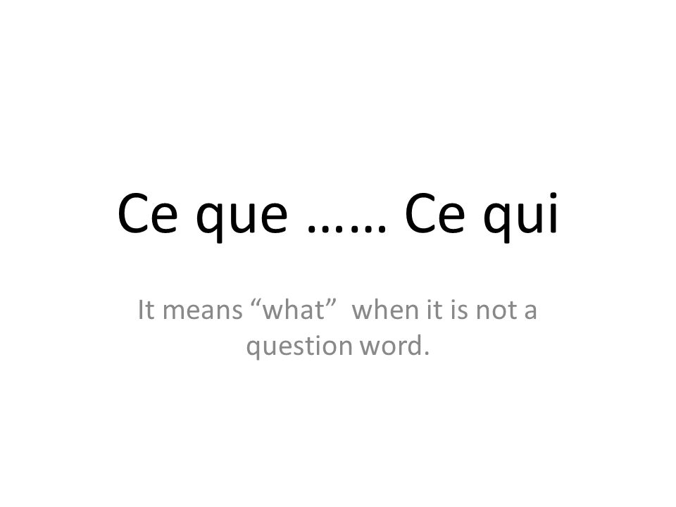 It means what when it is not a question word.