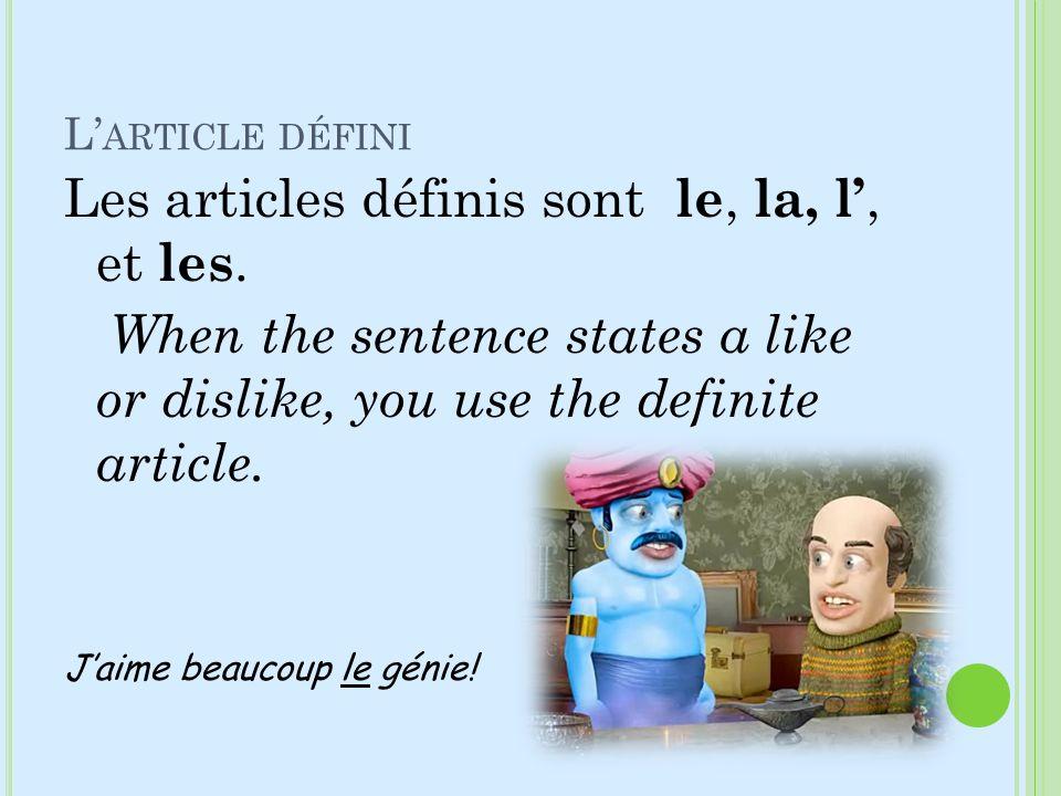 Les articles définis sont le, la, l', et les.