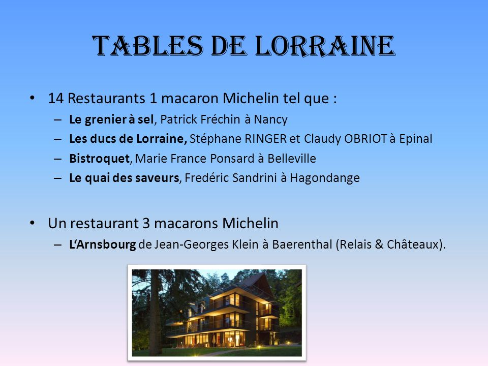 Tables de Lorraine 14 Restaurants 1 macaron Michelin tel que :