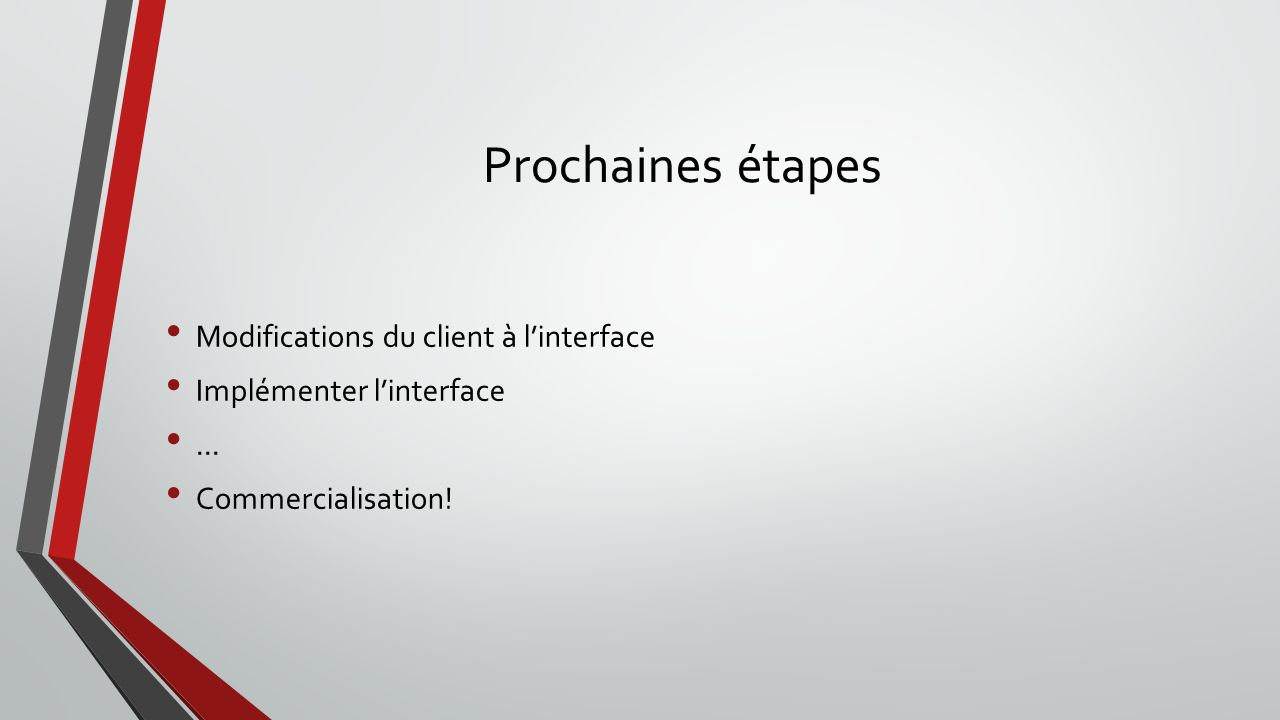 Prochaines étapes Modifications du client à l'interface
