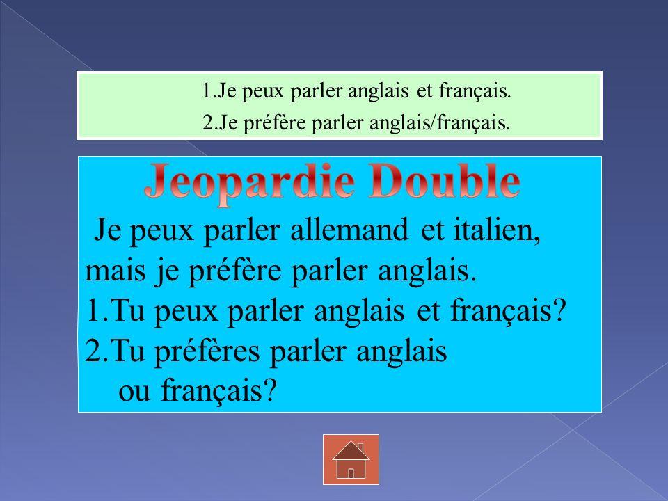 Jeopardie Double Je peux parler allemand et italien,