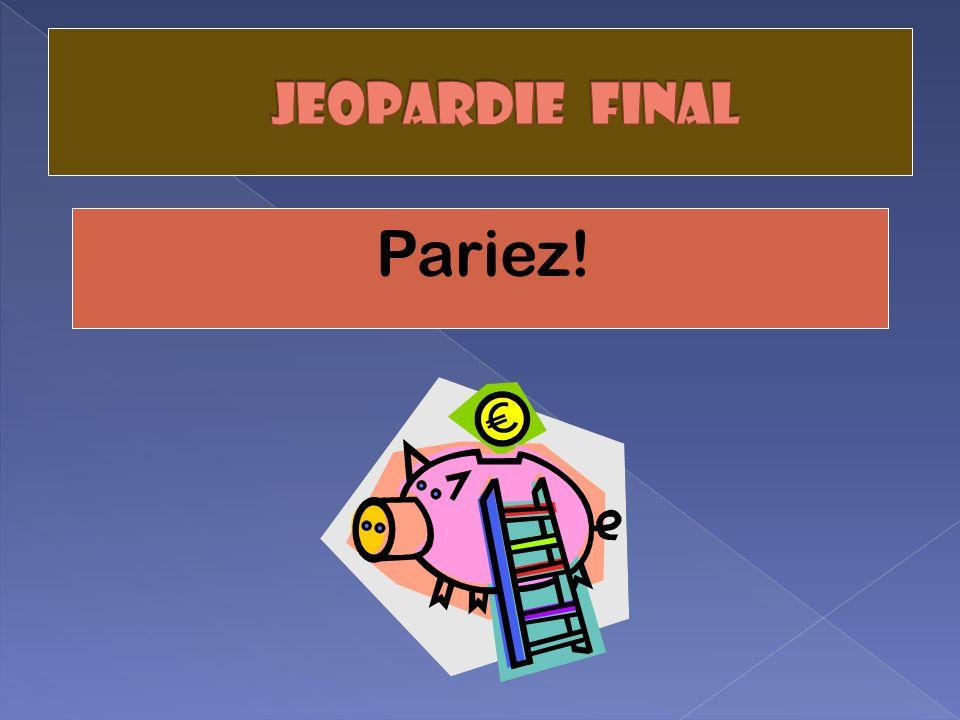 Jeopardie final Pariez!