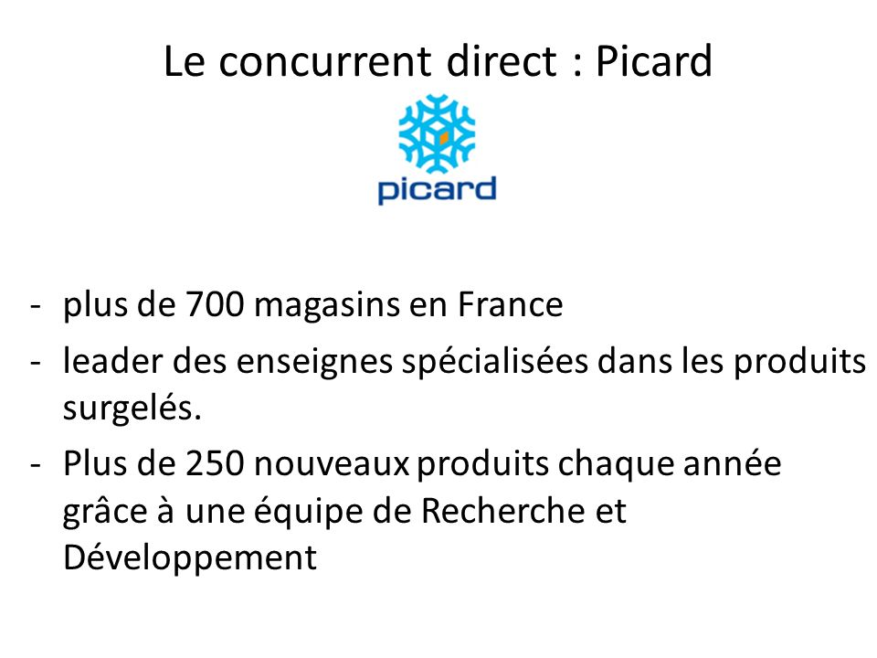 Le concurrent direct : Picard