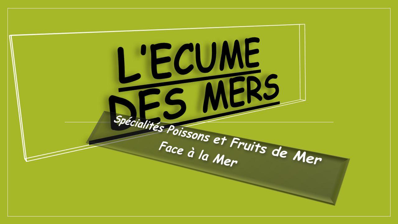 Spécialités Poissons et Fruits de Mer Face à la Mer