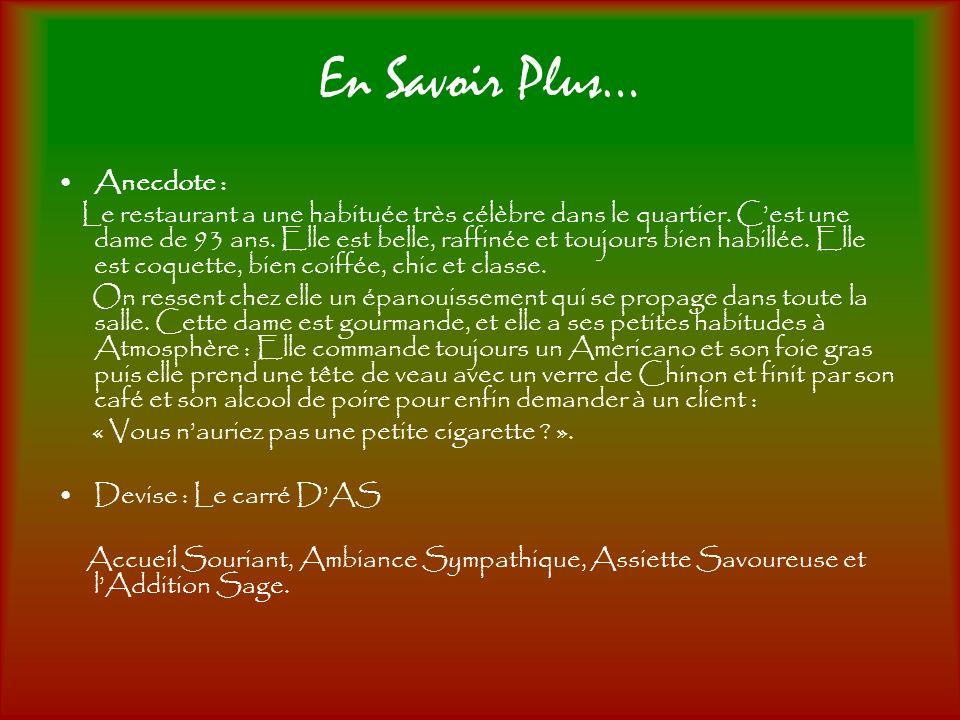 En Savoir Plus… Anecdote :