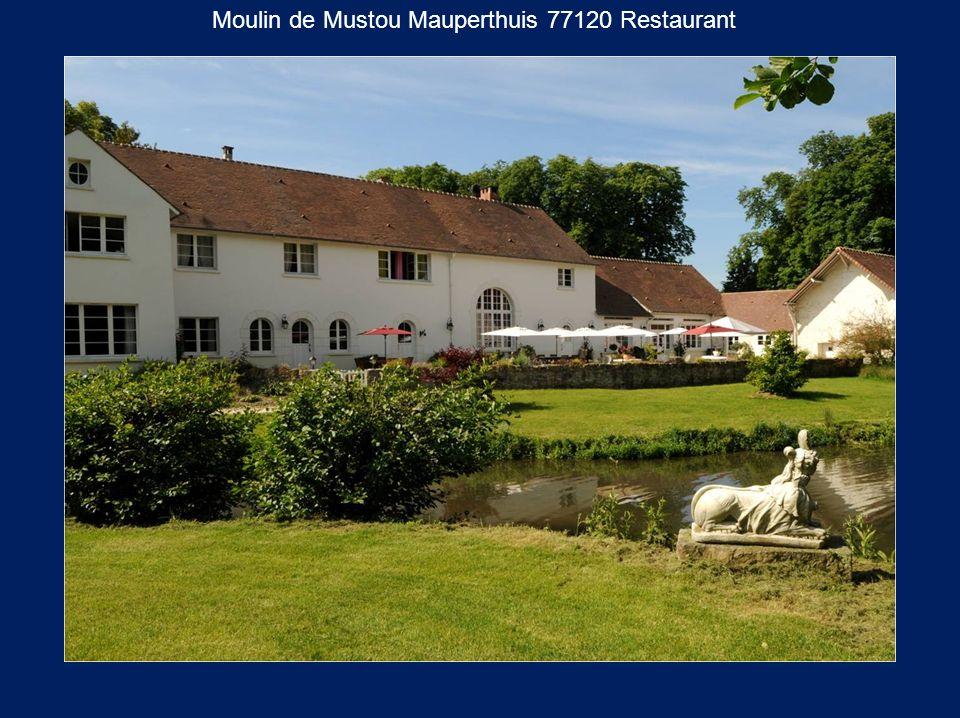 Moulin de Mustou Mauperthuis 77120 Restaurant