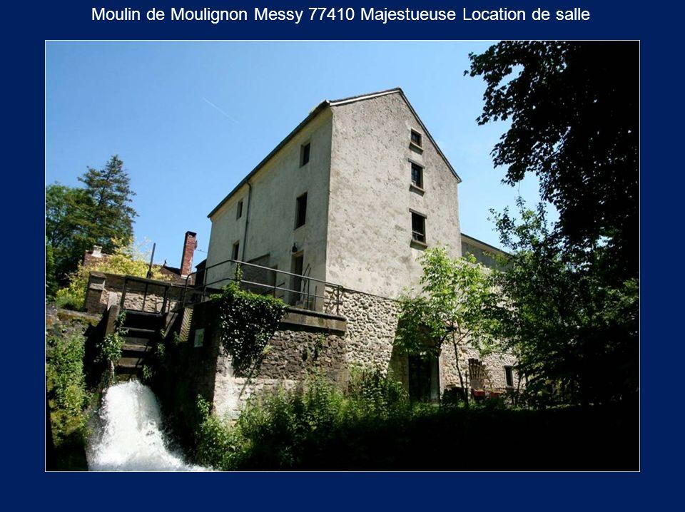 Moulin de Moulignon Messy 77410 Majestueuse Location de salle