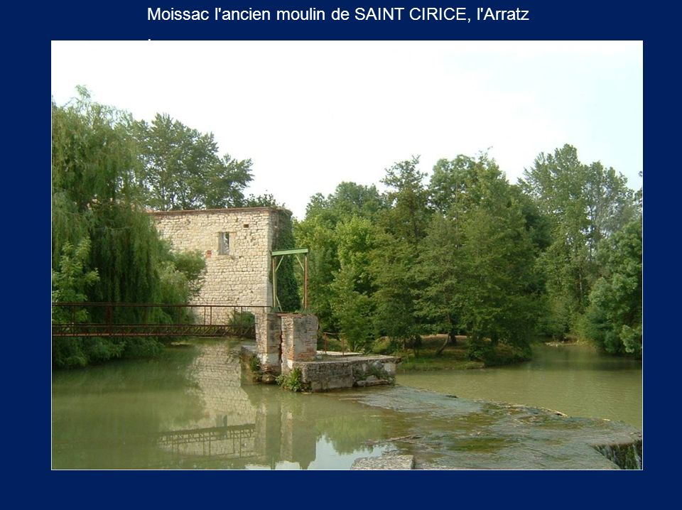 Moissac l ancien moulin de SAINT CIRICE, l Arratz
