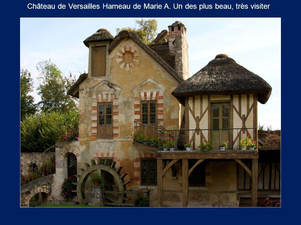 Château de Versailles Hameau de Marie A. Un des plus beau, très visiter