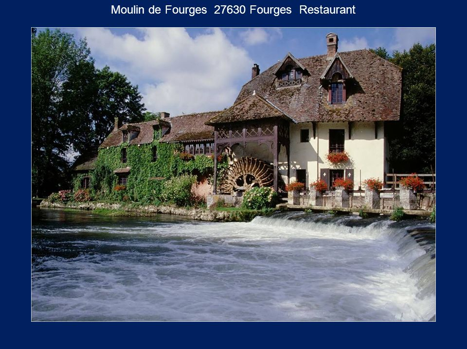 Moulin de Fourges 27630 Fourges Restaurant