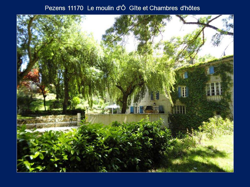 Pezens 11170 Le moulin d Ô Gîte et Chambres d hôtes