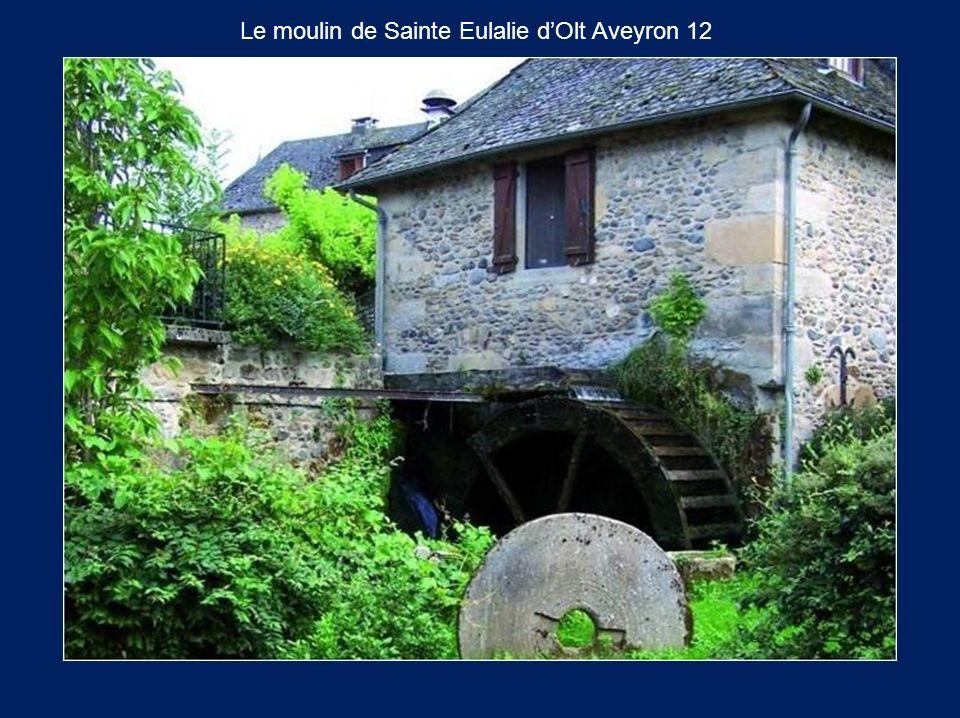 Le moulin de Sainte Eulalie d'Olt Aveyron 12