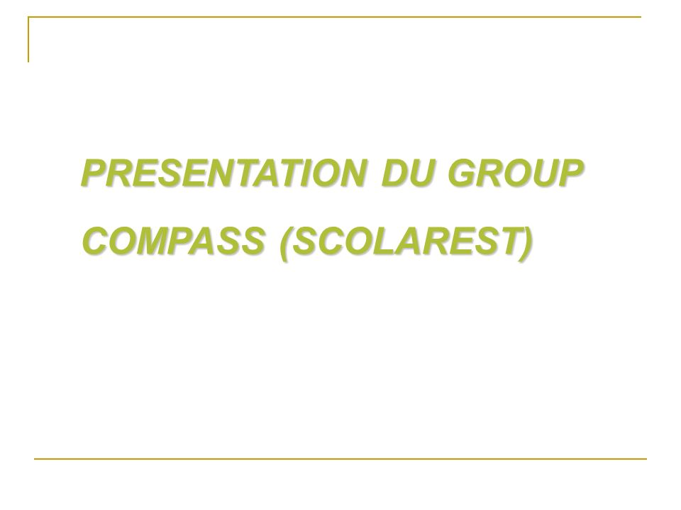PRESENTATION DU GROUP COMPASS (SCOLAREST)