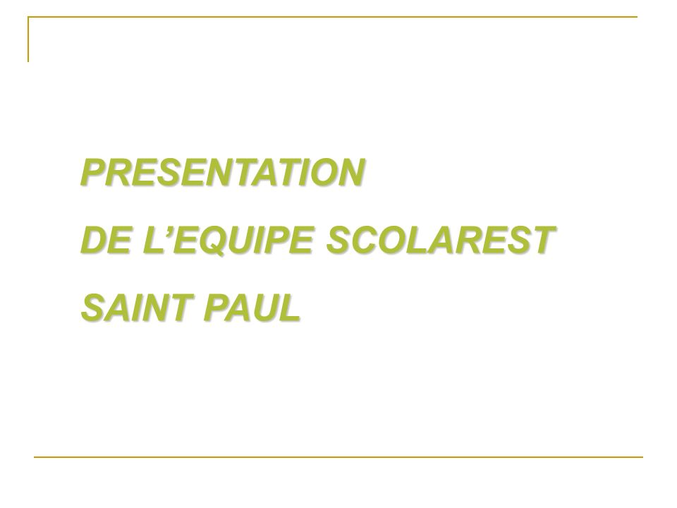 PRESENTATION DE L'EQUIPE SCOLAREST SAINT PAUL