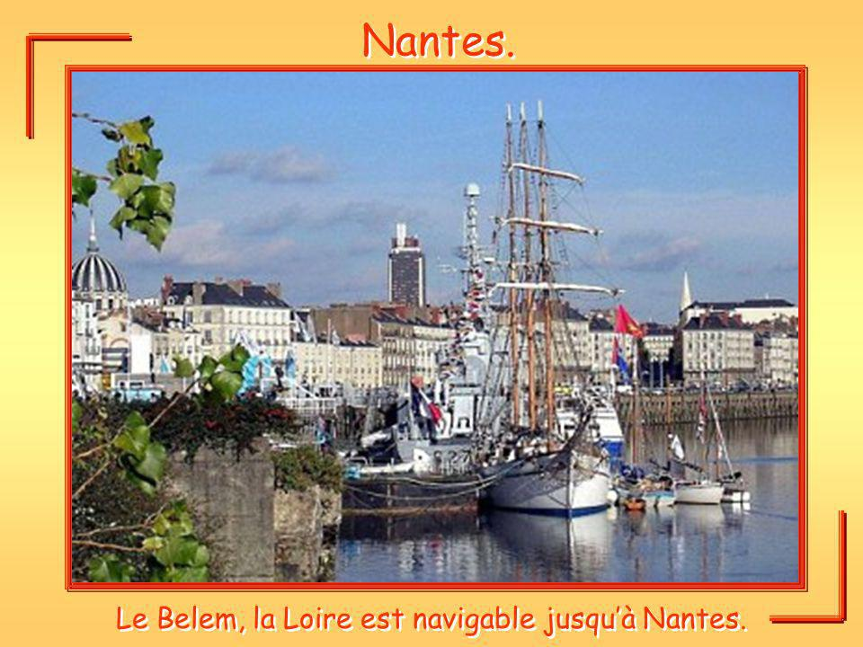 Le Belem, la Loire est navigable jusqu'à Nantes.