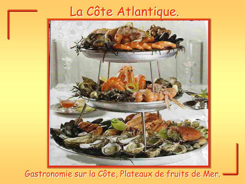 Gastronomie sur la Côte, Plateaux de fruits de Mer.