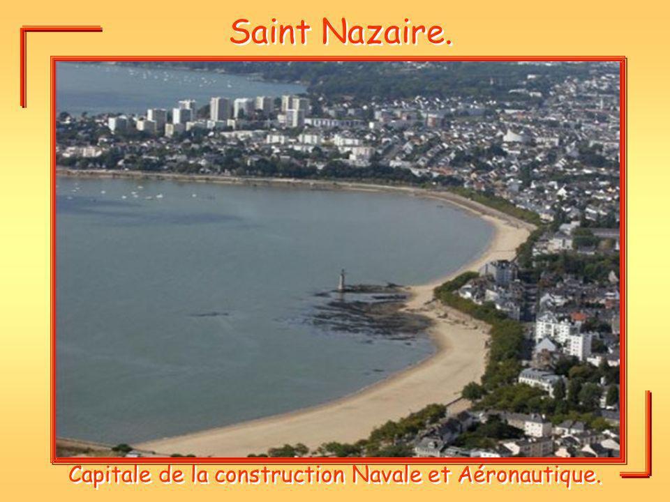 Capitale de la construction Navale et Aéronautique.